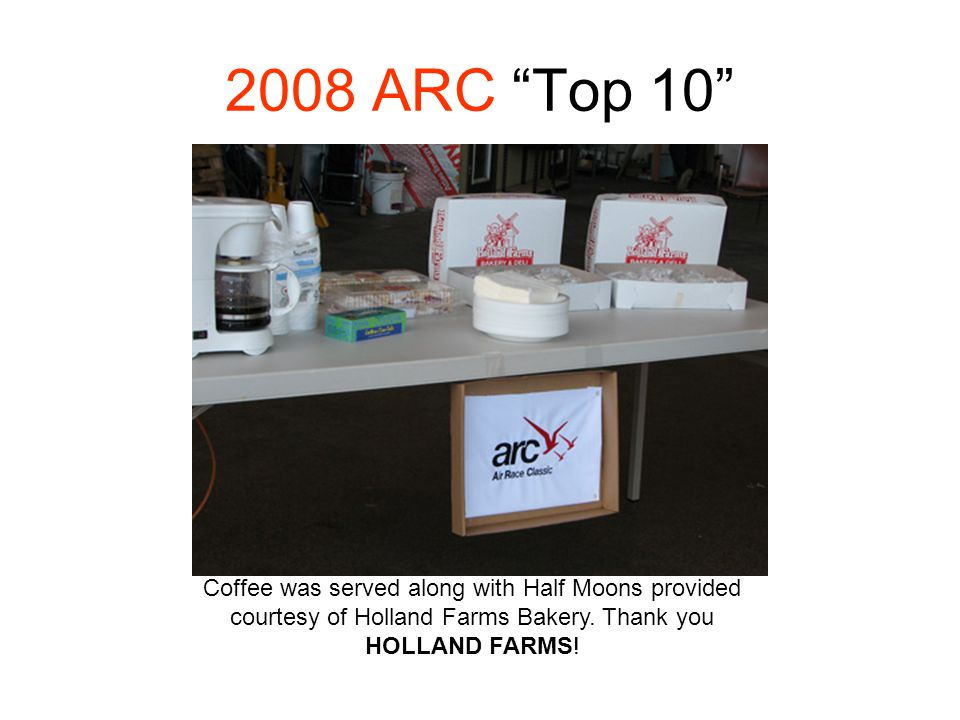 2008 ARC Top 10 Coffee was served along with Half Moons provided courtesy of Holland Farms Bakery.