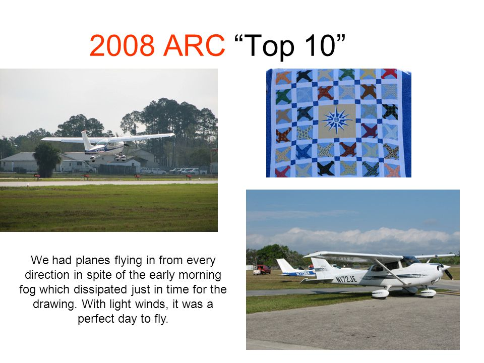 2008 ARC Top 10 We had planes flying in from every direction in spite of the early morning fog which dissipated just in time for the drawing.