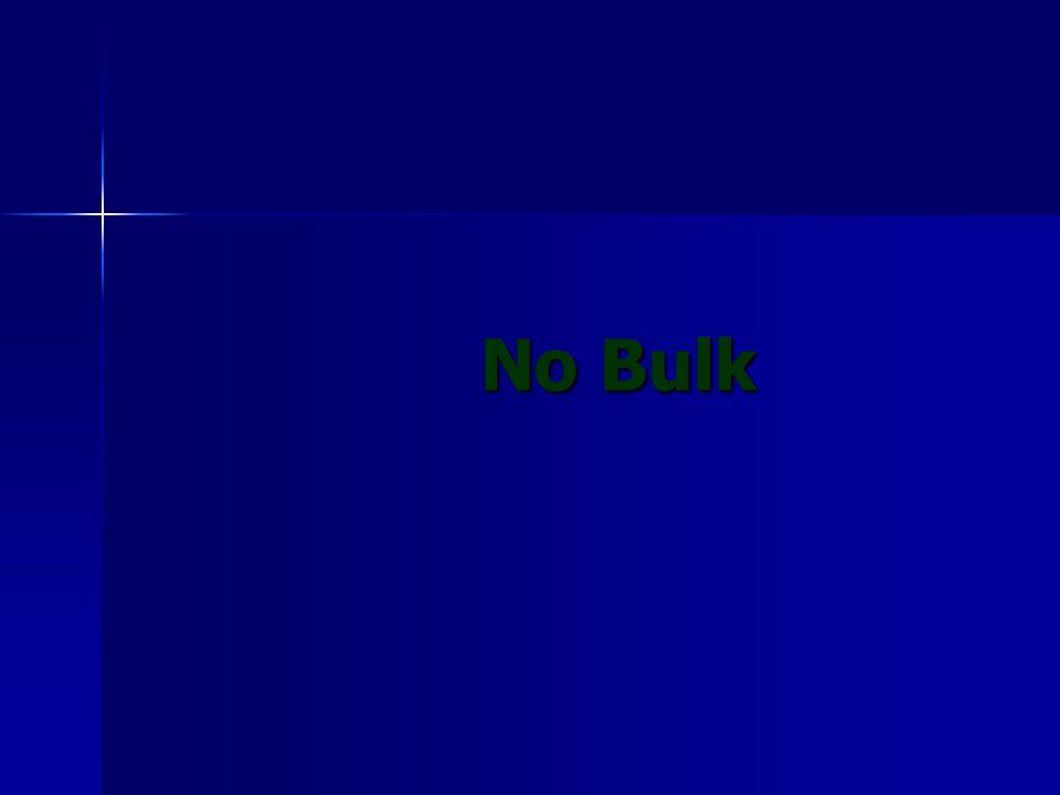 No Bulk