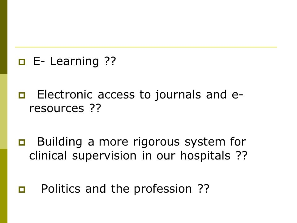  E- Learning ?.  Electronic access to journals and e- resources ?.