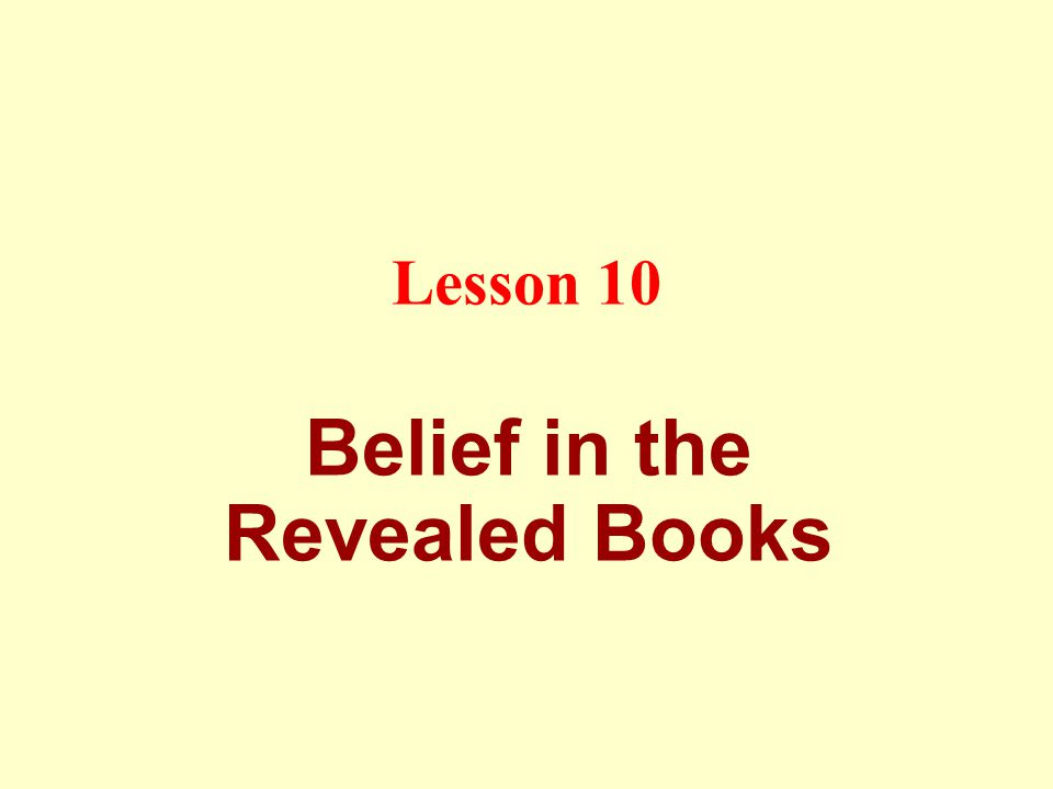 Lesson 10 Belief in the Revealed Books