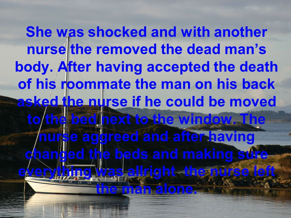 She was shocked and with another nurse the removed the dead man's body.