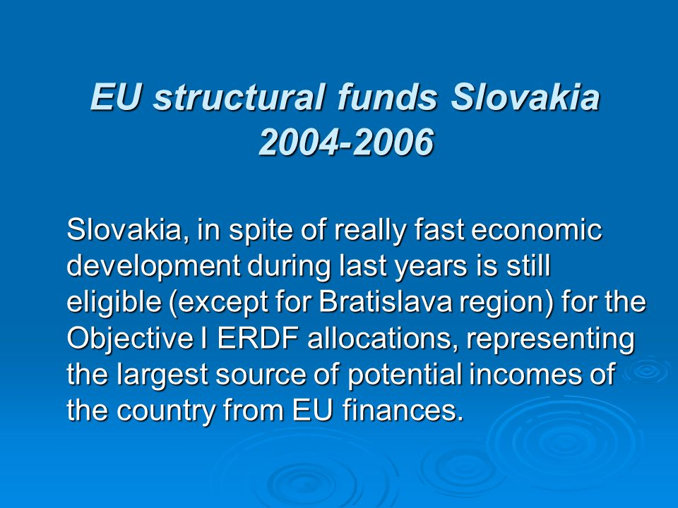 Specific sources for structural financing The Objective 2 focused on the increased competitiveness in the sphere of small and medium enterprises, tourism and improved attractiveness of target regions for visitors and provided sources for Bratislava region.