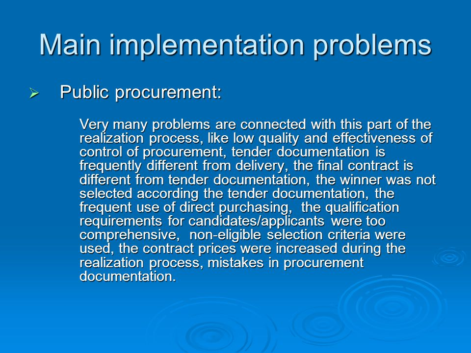 Main implementation problems  Public procurement: Very many problems are connected with this part of the realization process, like low quality and ef