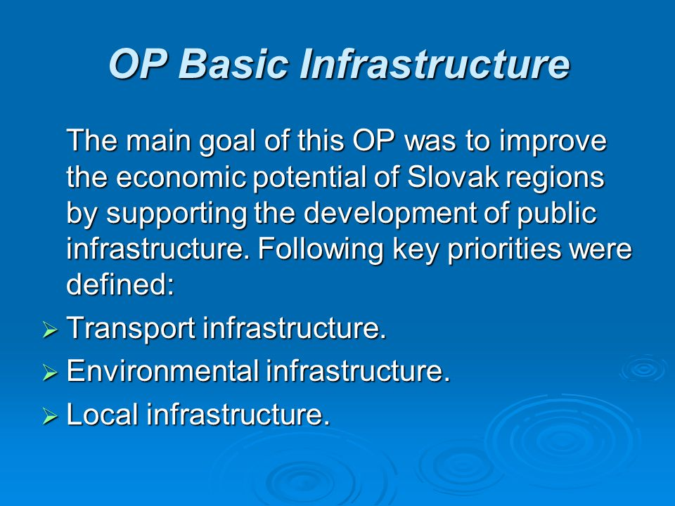 OP Basic Infrastructure  The management body for this programme was the Ministry of Building and Regional Development of the Slovak Republic.