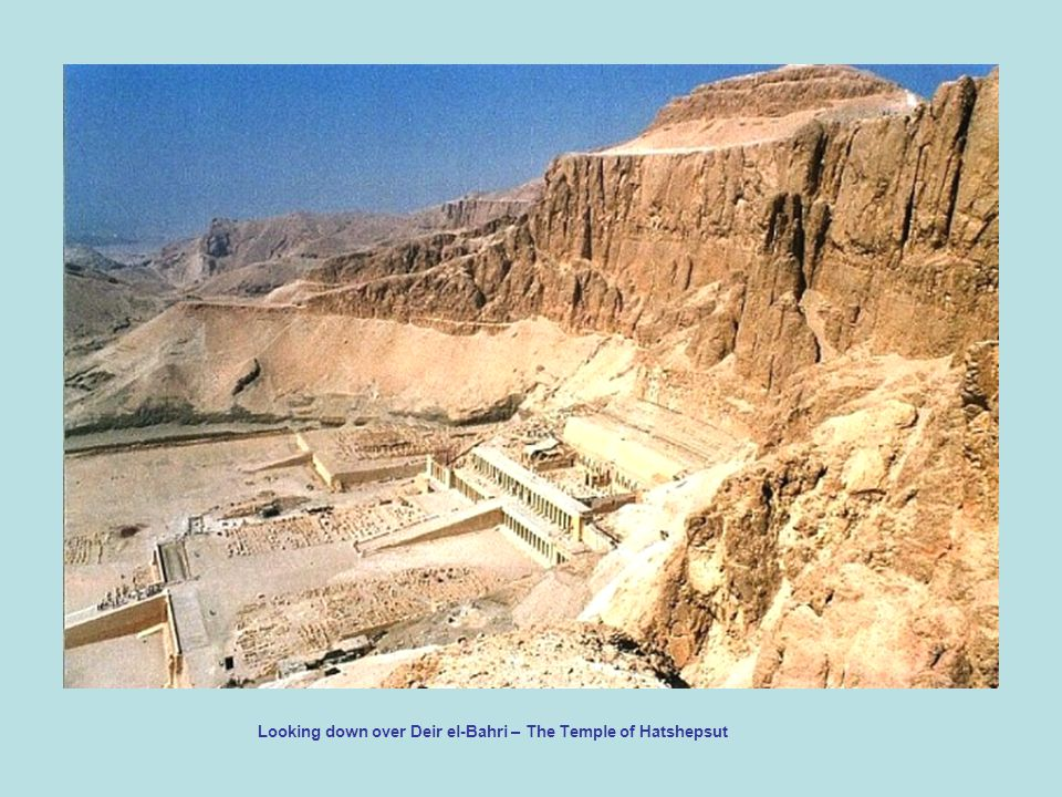 Looking down over Deir el-Bahri – The Temple of Hatshepsut