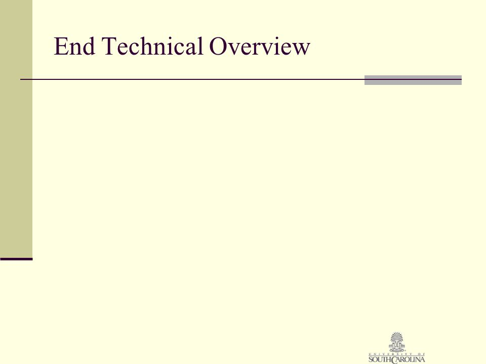 End Technical Overview