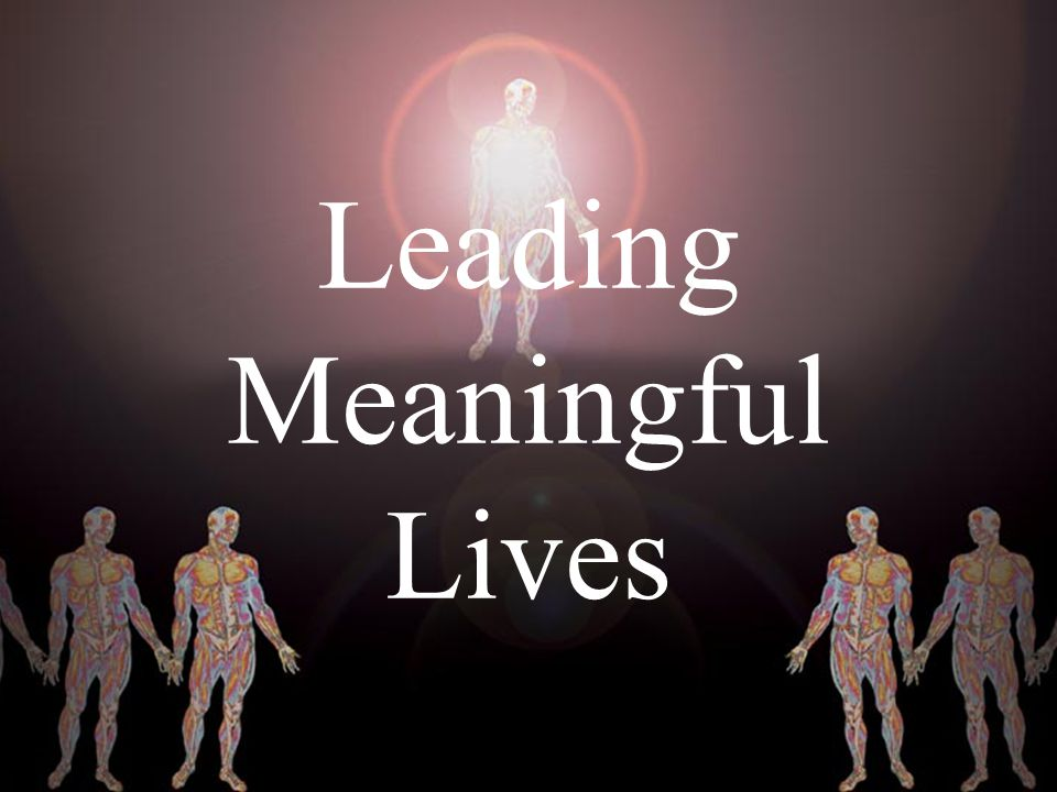 Leading Meaningful Lives