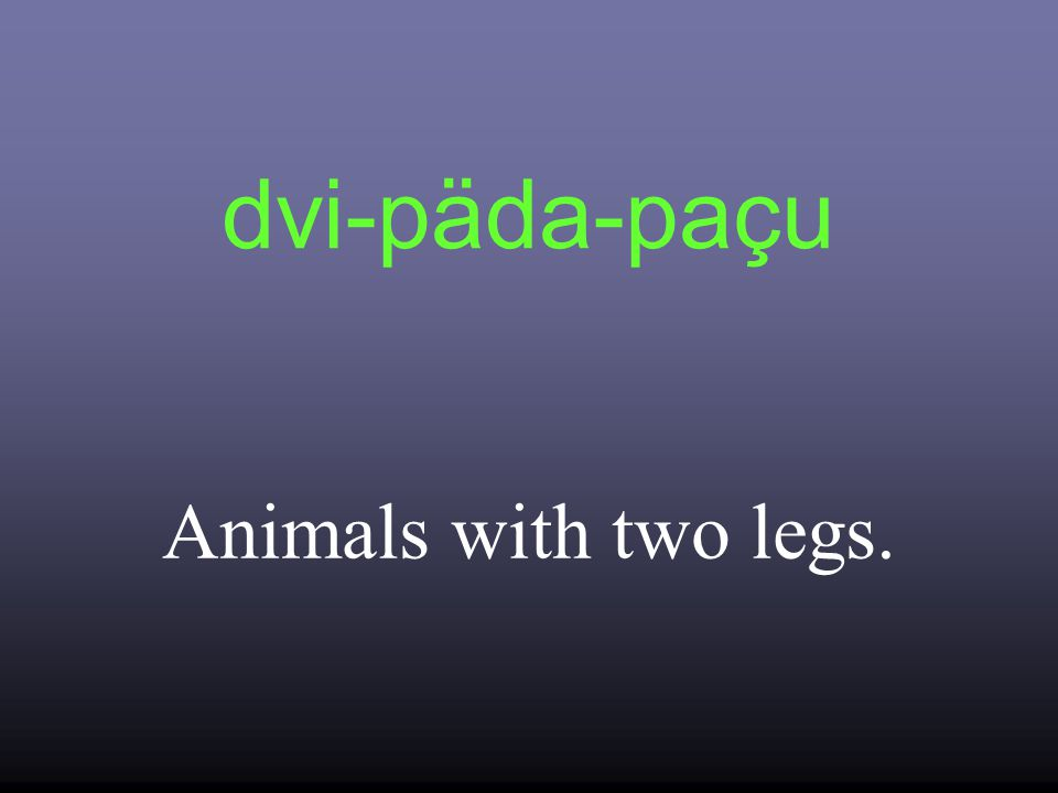 dvi-päda-paçu Animals with two legs.