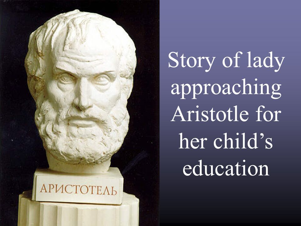 Story of lady approaching Aristotle for her child's education