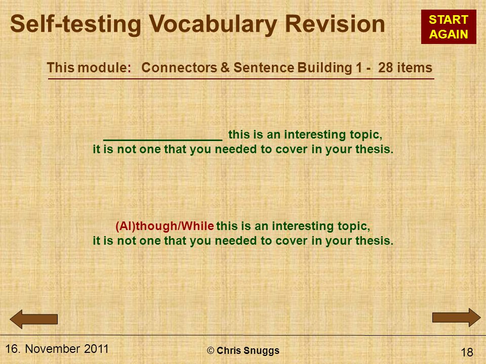 This module: Connectors & Sentence Building 1 - 28 items © Chris Snuggs 16. November 2011 18 __________________ this is an interesting topic, it is no