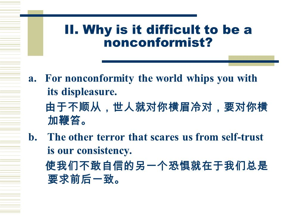 II. Why is it difficult to be a nonconformist. a.