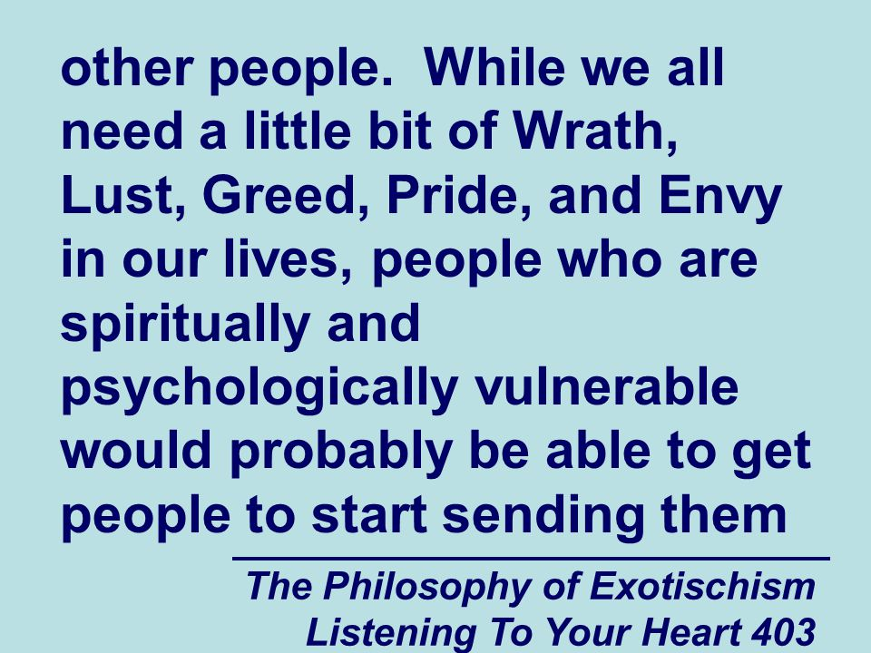 The Philosophy of Exotischism Listening To Your Heart 403 other people.