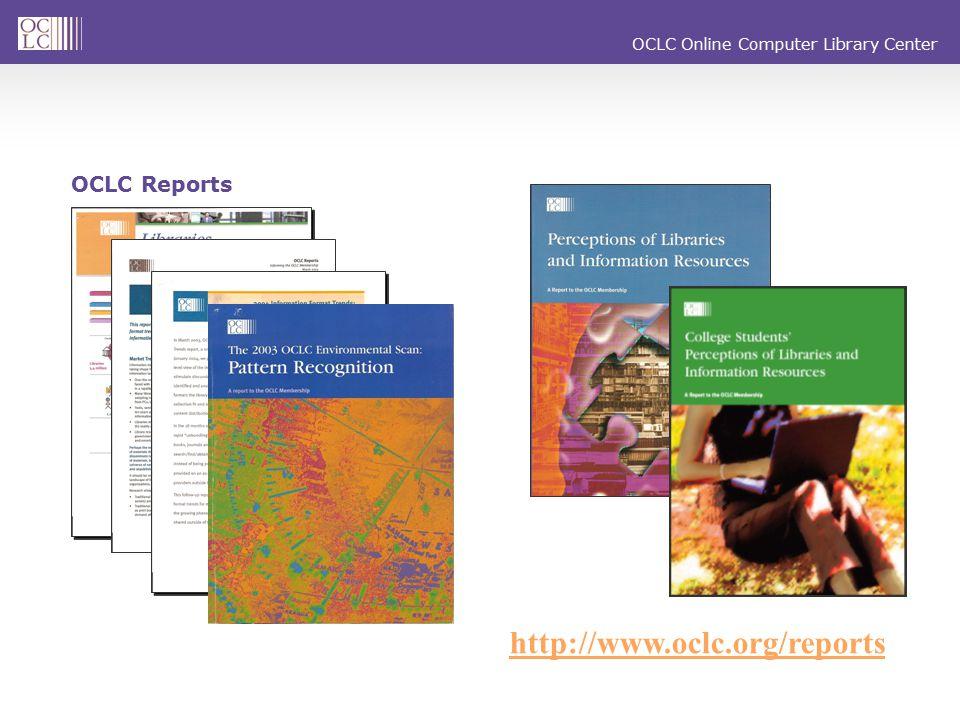 OCLC Reports http://www.oclc.org/reports