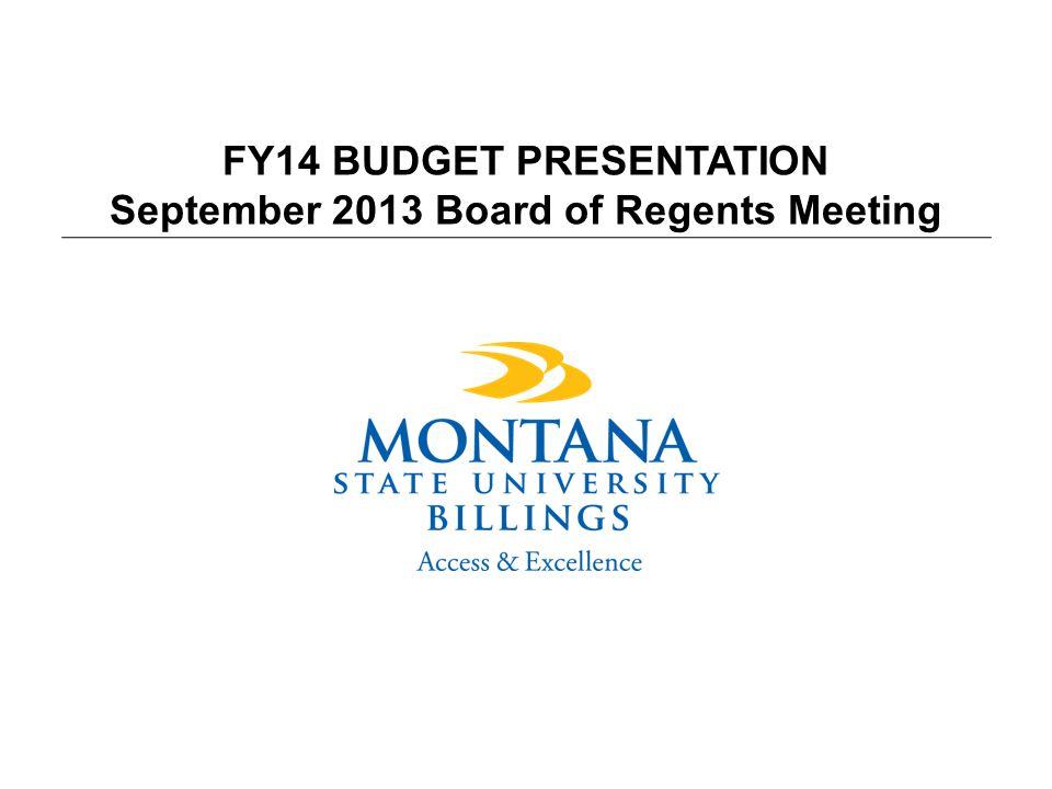 FY14 BUDGET PRESENTATION September 2013 Board of Regents Meeting