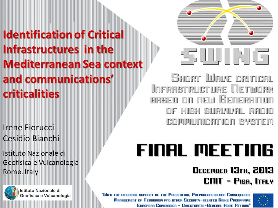 Identification of Critical Infrastructures in the Mediterranean Sea context and communications' criticalities Irene Fiorucci Cesidio Bianchi Istituto Nazionale di Geofisica e Vulcanologia Rome, Italy