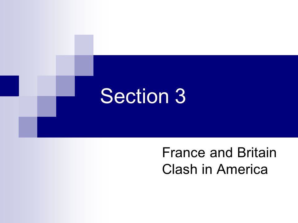 Section 3 France and Britain Clash in America