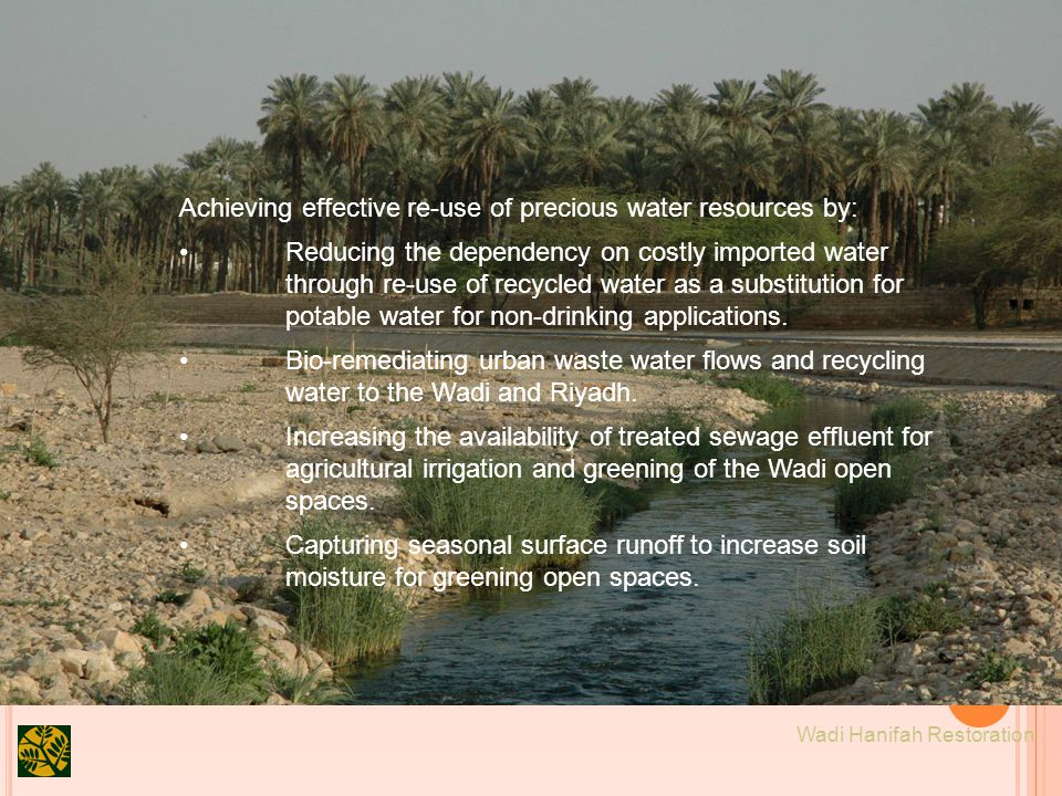26 Achieving effective re-use of precious water resources by: Wadi Hanifah Restoration Reducing the dependency on costly imported water through re-use