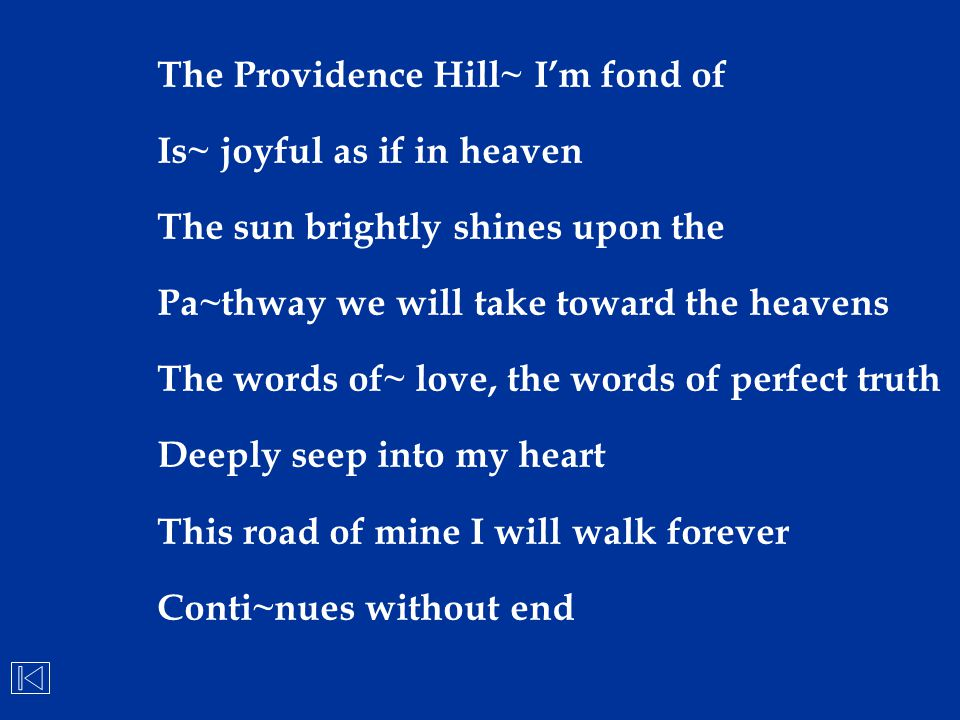 The Providence Hill~ I'm fond of Is~ joyful as if in heaven The sun brightly shines upon the Pa~thway we will take toward the heavens The words of~ lo