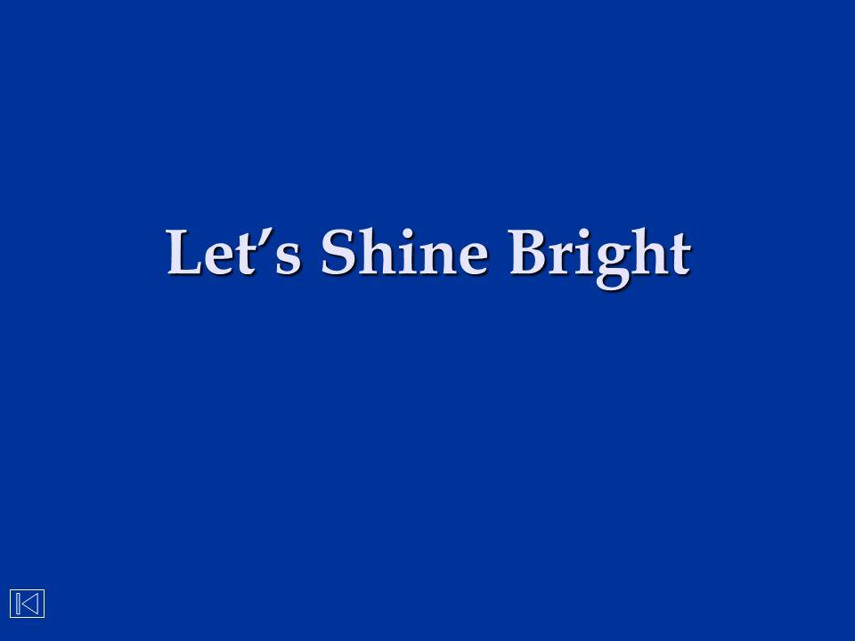 Let's Shine Bright