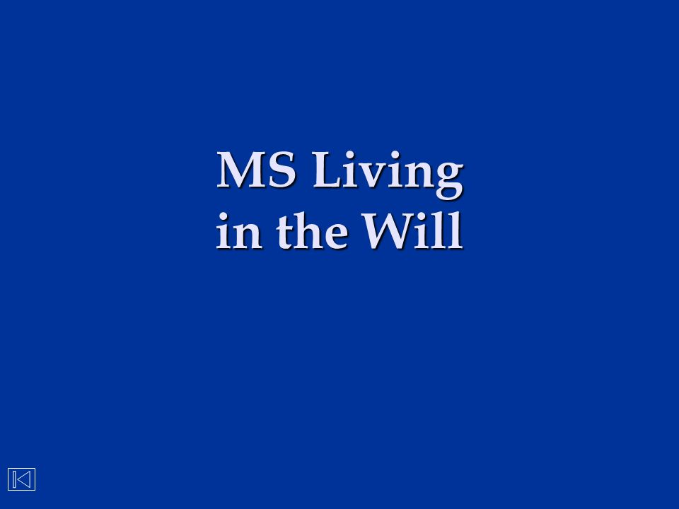 MS Living in the Will