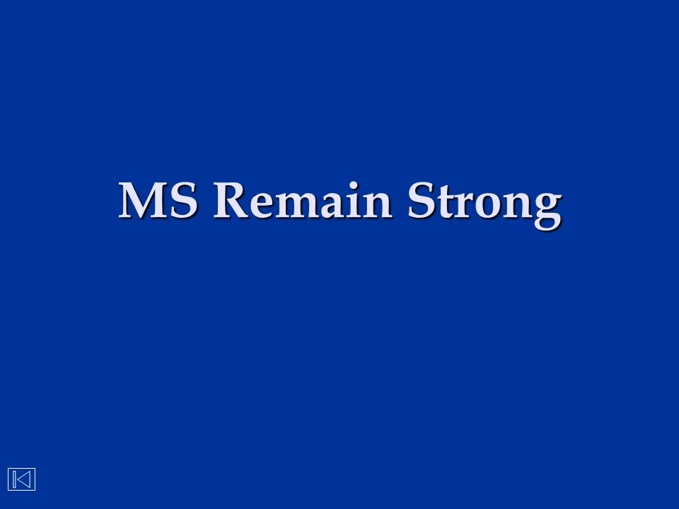 MS Remain Strong