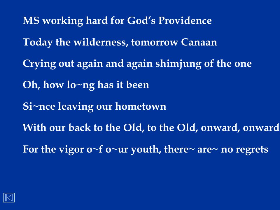 MS working hard for God's Providence Today the wilderness, tomorrow Canaan Crying out again and again shimjung of the one Oh, how lo~ng has it been Si