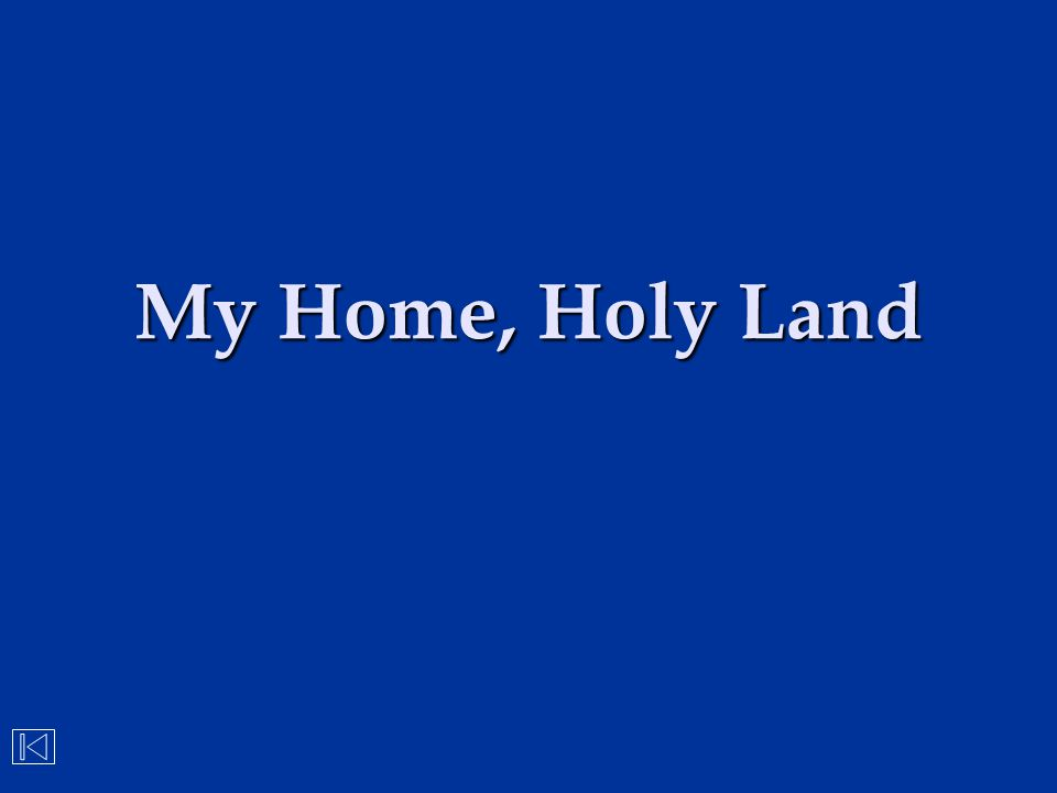 My Home, Holy Land