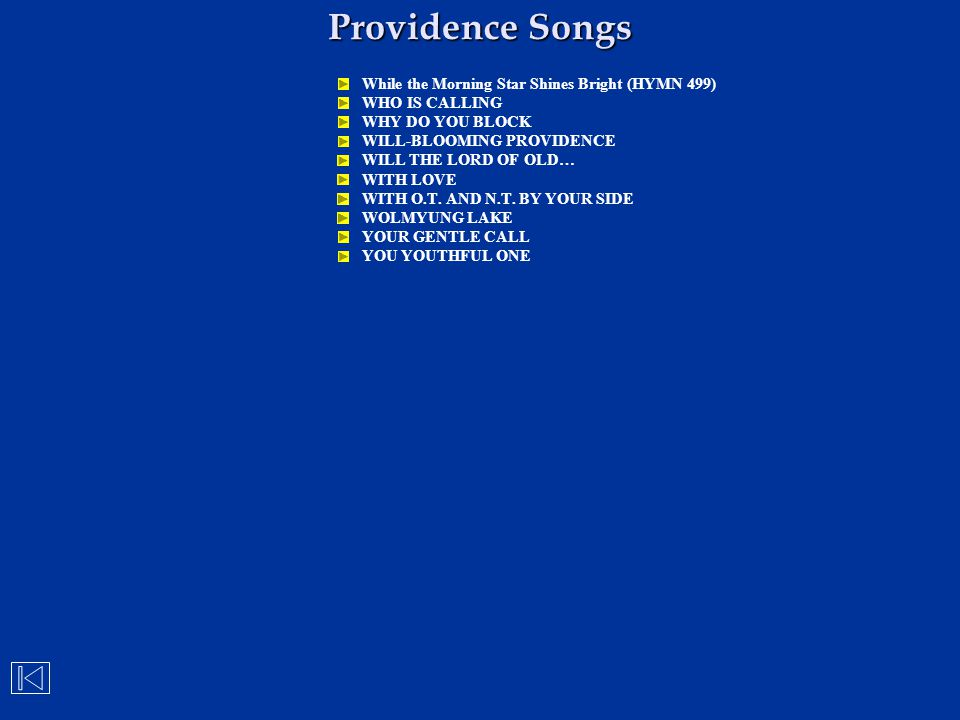 Providence Songs While the Morning Star Shines Bright (HYMN 499) WHO IS CALLING WHY DO YOU BLOCK WILL-BLOOMING PROVIDENCE WILL THE LORD OF OLD… WITH L