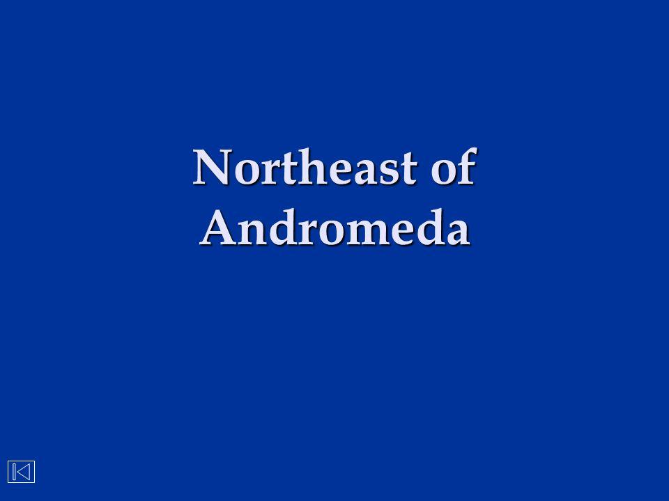 Northeast of Andromeda