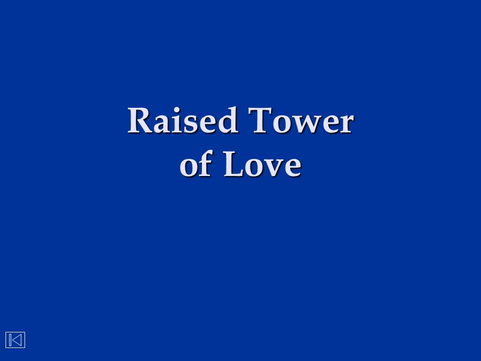 Raised Tower of Love