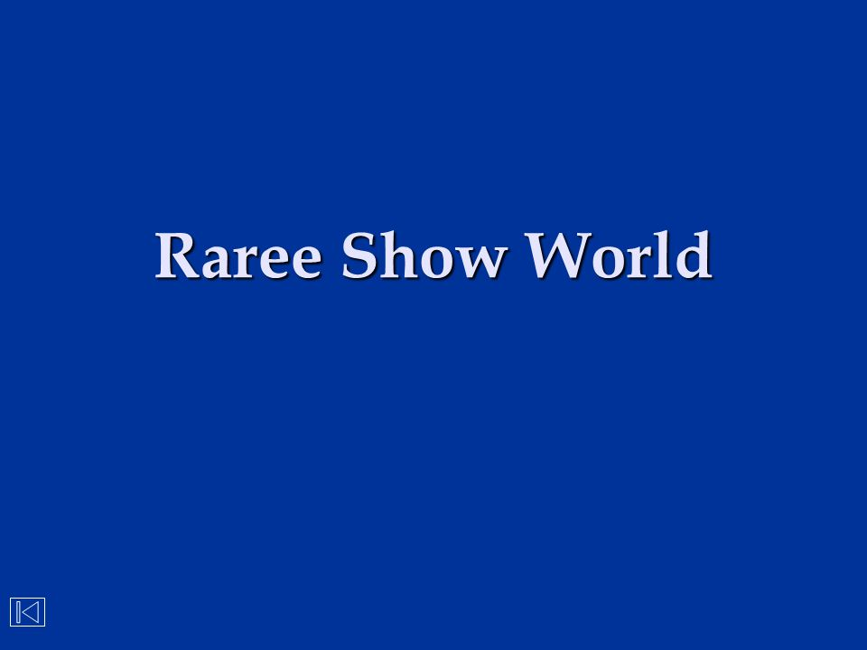 Raree Show World