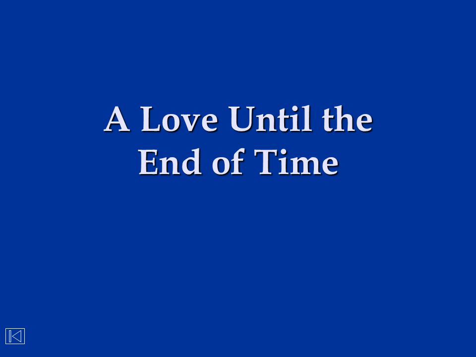 A Love Until the End of Time