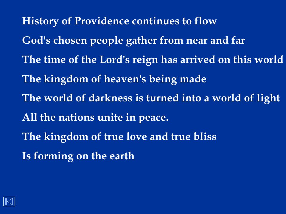 History of Providence continues to flow God's chosen people gather from near and far The time of the Lord's reign has arrived on this world The kingdo