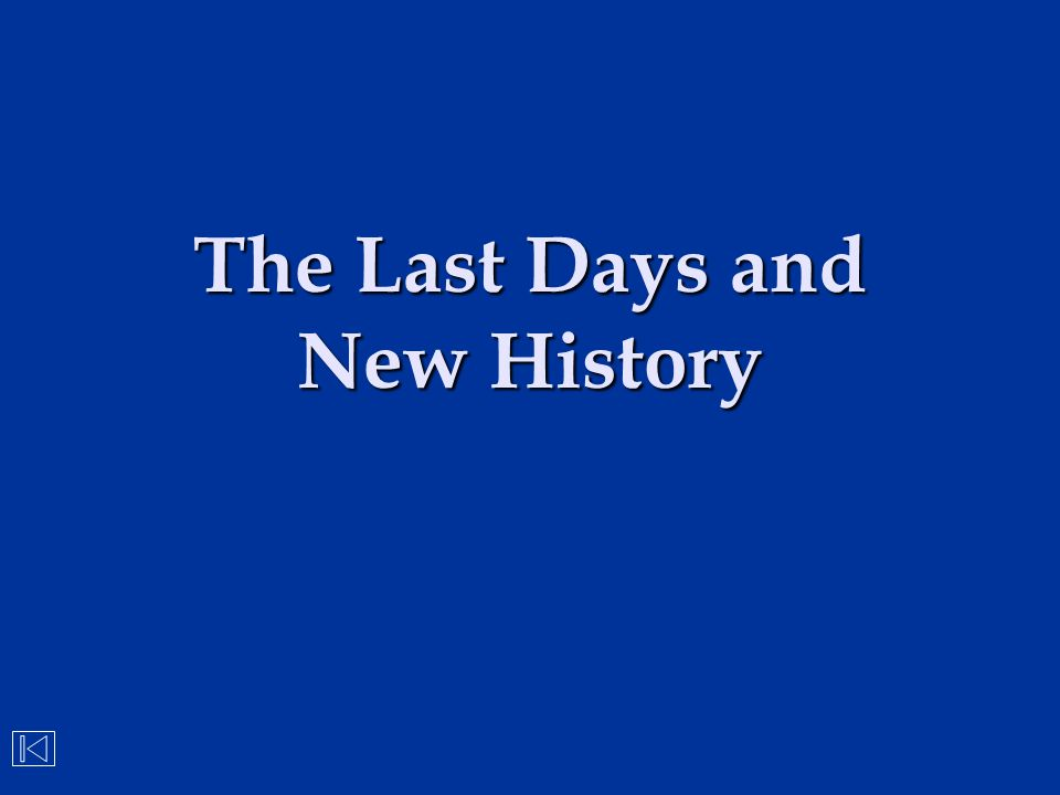 The Last Days and New History