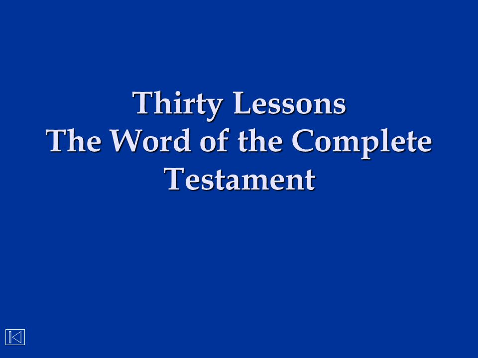 Thirty Lessons The Word of the Complete Testament