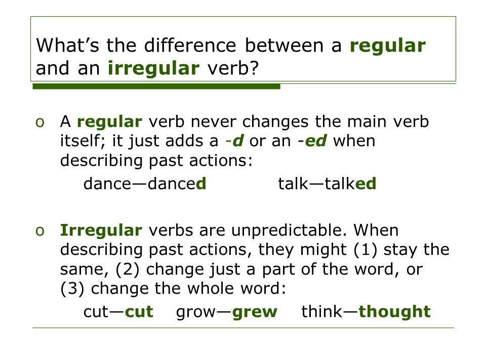 What's the difference between a regular and an irregular verb.