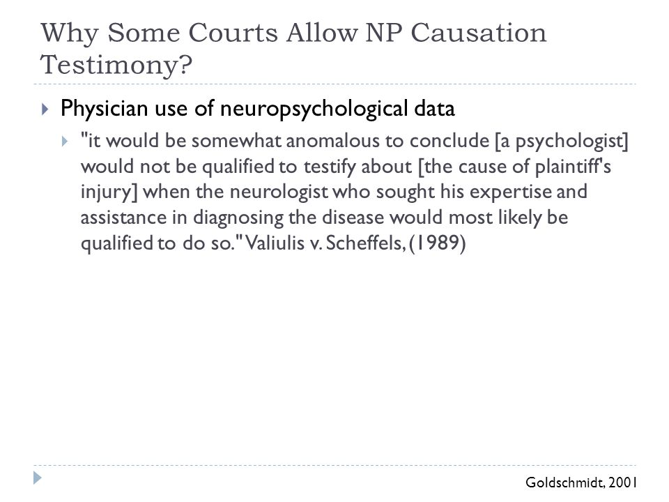 Why Some Courts Allow NP Causation Testimony?  Physician use of neuropsychological data 
