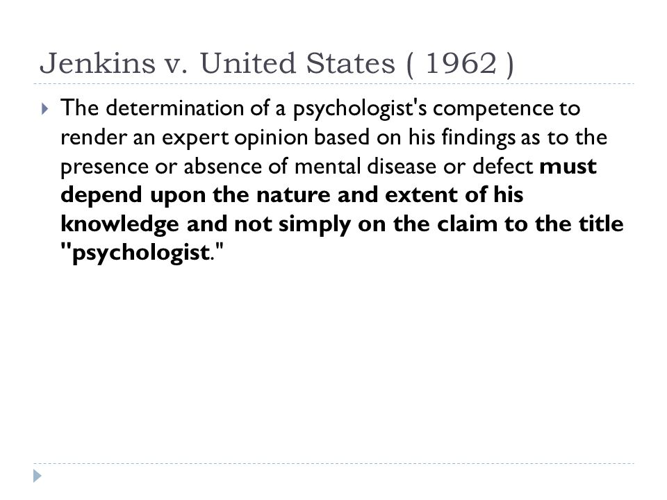 Jenkins v. United States ( 1962 )  The determination of a psychologist's competence to render an expert opinion based on his findings as to the prese