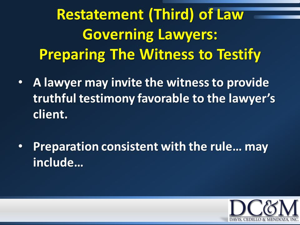 A lawyer may invite the witness to provide truthful testimony favorable to the lawyer's client.