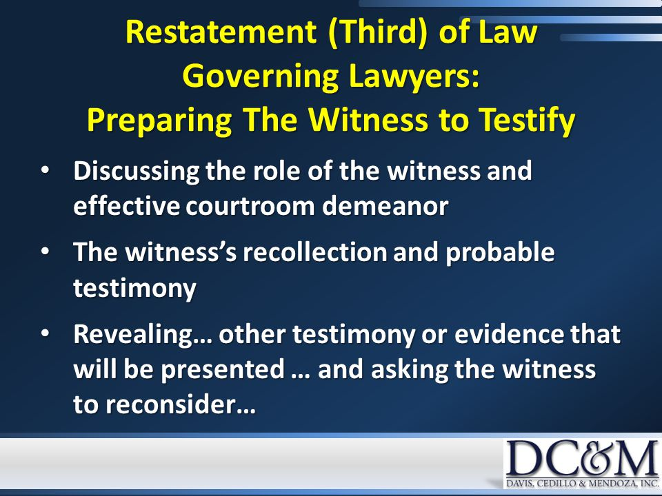 Discussing the role of the witness and effective courtroom demeanor Discussing the role of the witness and effective courtroom demeanor The witness's