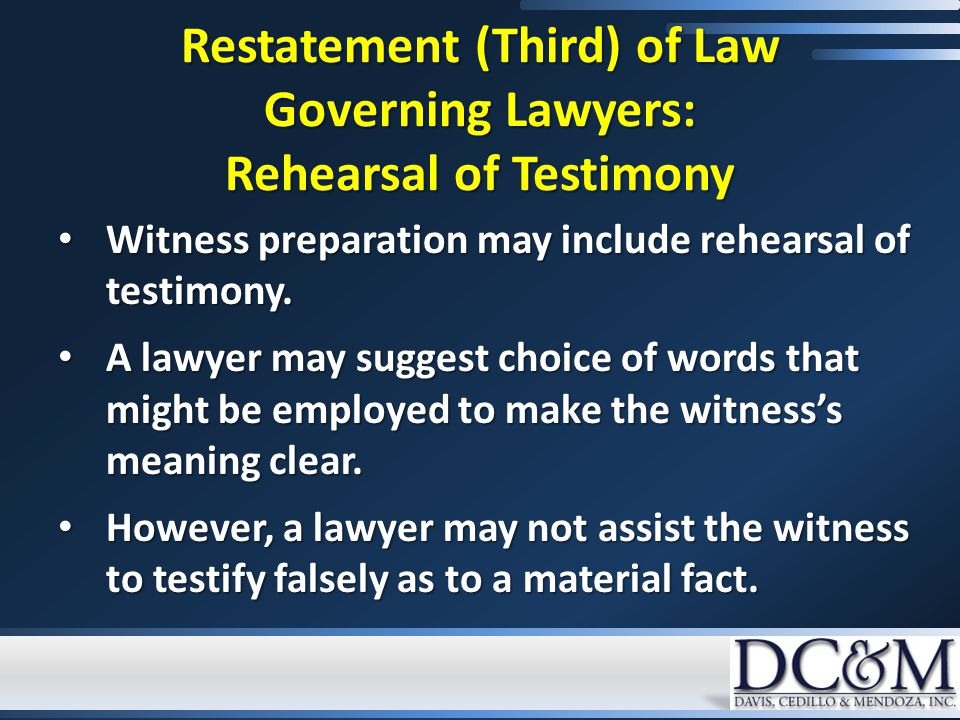 Witness preparation may include rehearsal of testimony.