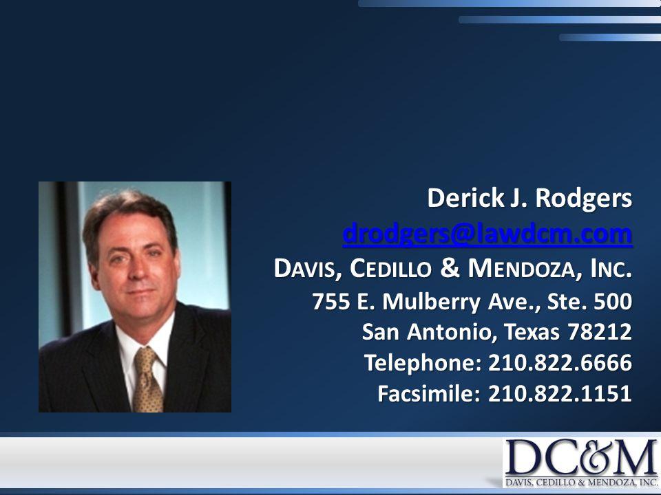 Derick J. Rodgers drodgers@lawdcm.com D AVIS, C EDILLO & M ENDOZA, I NC.