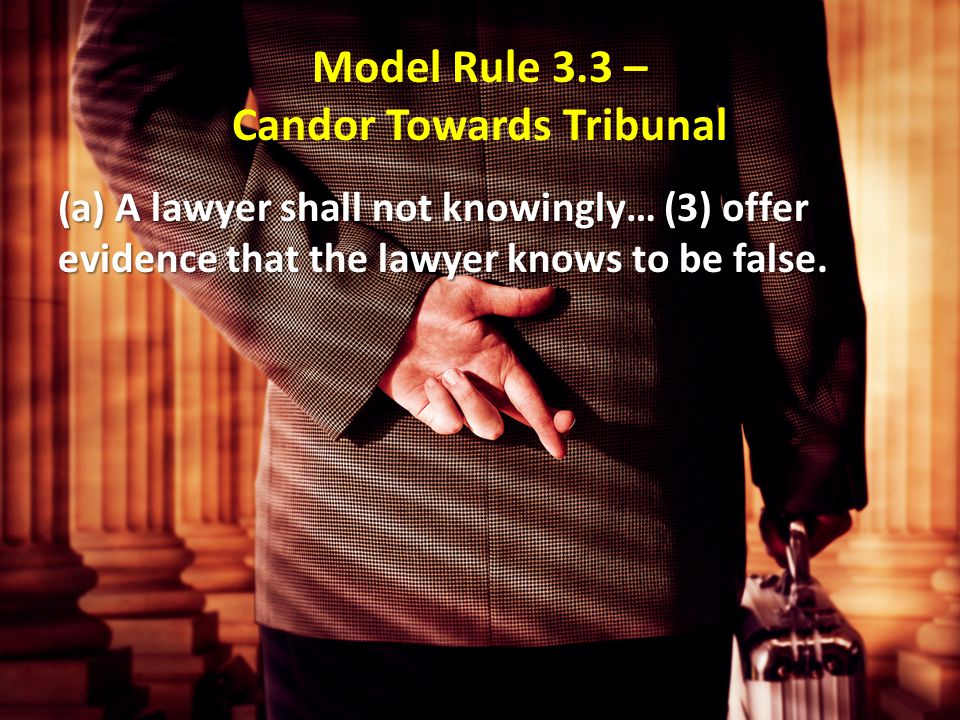 Model Rule 3.4 – Fairness to Opposing Party A lawyer shall not… (b) falsify evidence, counsel or assist a witness to testify falsely, or offer an inducement to a witness that is prohibited by law.