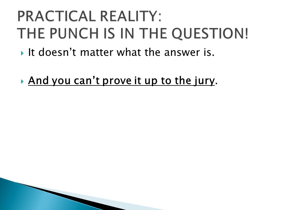  It doesn't matter what the answer is.  And you can't prove it up to the jury.