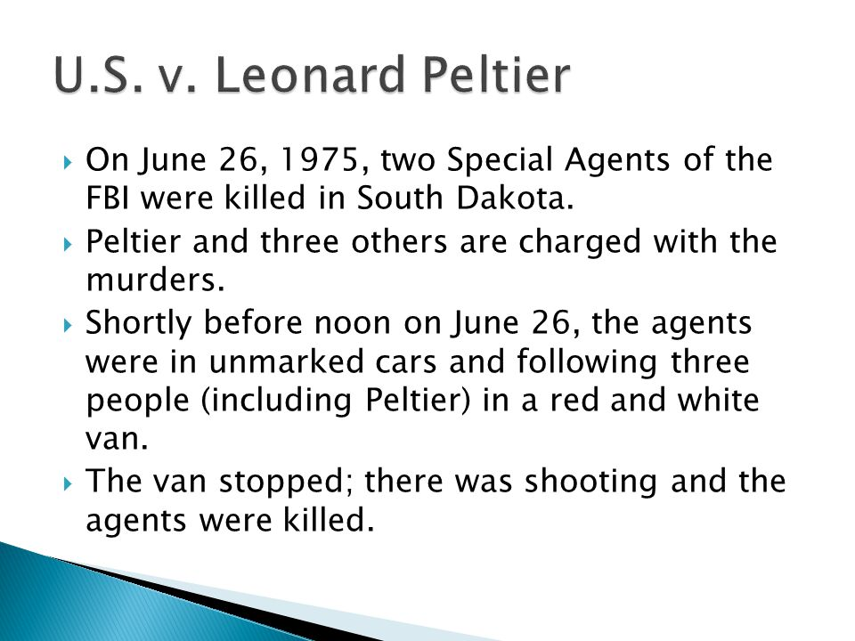  On June 26, 1975, two Special Agents of the FBI were killed in South Dakota.