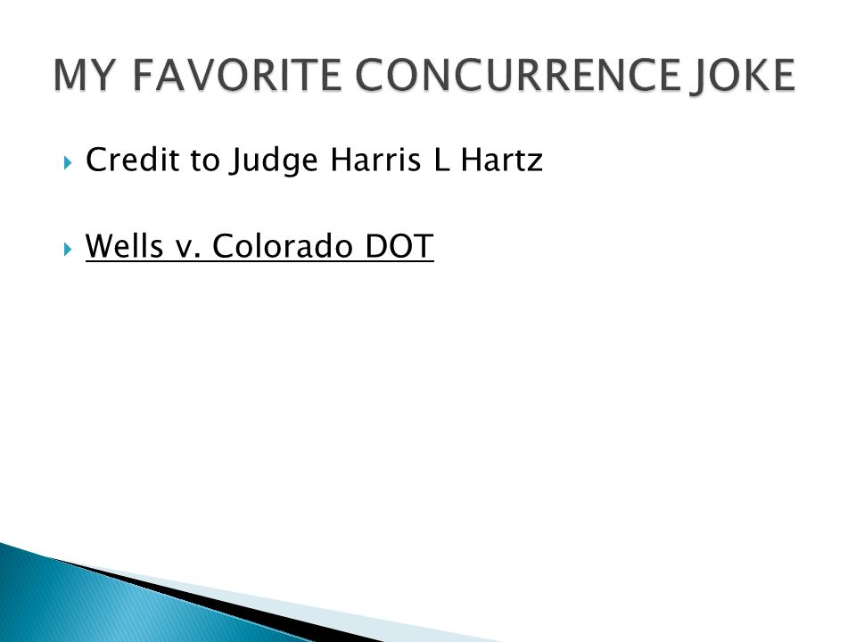  Credit to Judge Harris L Hartz  Wells v. Colorado DOT