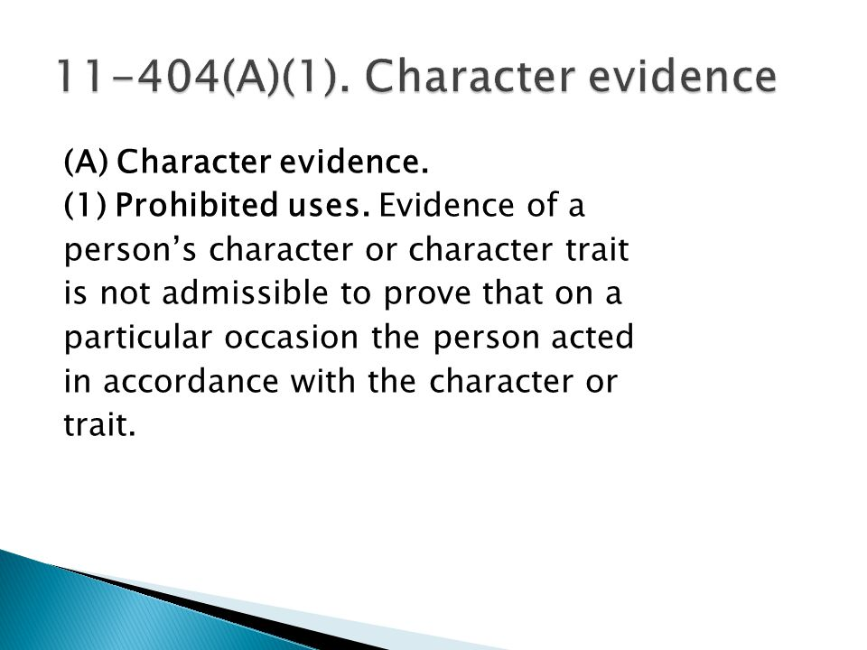 (A) Character evidence. (1) Prohibited uses.