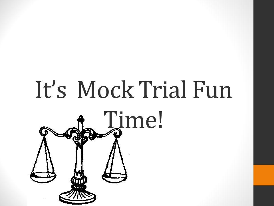 It's Mock Trial Fun Time!