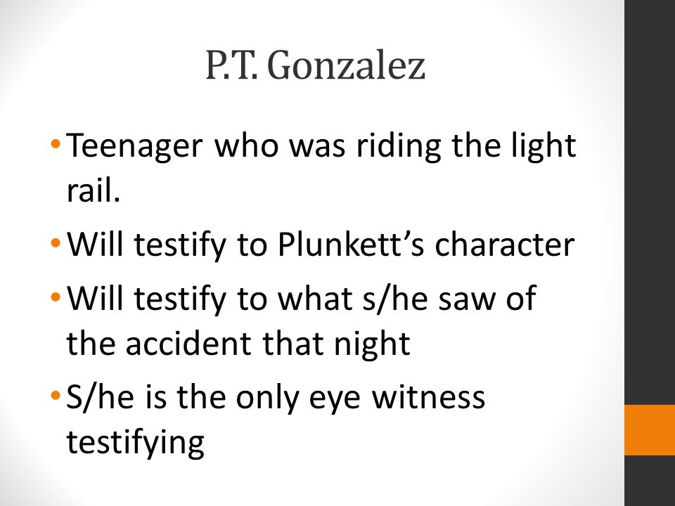 P.T.Gonzalez Teenager who was riding the light rail.
